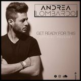 Andrea Lombardo - Get Ready For This #EPISODE 005 (Throwback Summer Special)