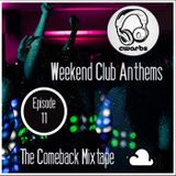 Weekend Club Anthems: Episode #11: The Comeback Mixtape