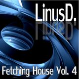 LinusD. - Fetching House Vol. 4