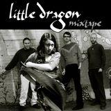 Little Dragon Mixtape