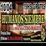 Humanos Siempre - Cubo Mágico 10/4/2015