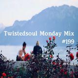 Twistedsoul Monday Mix #199