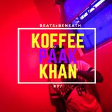 BEATS FROM BENEATH #77 - Koffee, Anderson Paak, Chaka Khan