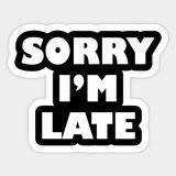 [ Klick und Druck ] - Sorry im late