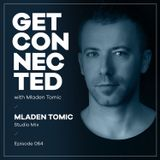 Get Connected with Mladen Tomic - 064 - Studio Mix