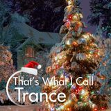 That's What I Call Trance - Christmas Trance Mix 2017