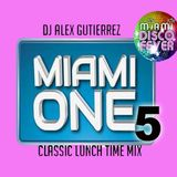 Miami One Lunch Time Mix ( #5 ) with DJ Alex Gutierrez