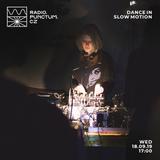 Dance In Slow Motion 09/19 by Brigitte Noir