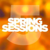 Spring Sessions 5