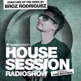 Housesessin Radioshow #1043 feat. Broz Rodriguez (08.12.2017)