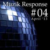 Muzik Response #04 (April Mix '13) [http://muzikresponse.tumblr.com/]