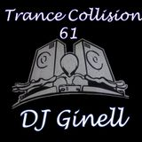 Trance Collision Session 61 Mixed by DJ Ginell