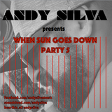 Andy Silva @ When Sun Goes Down Party 5