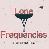 Lone Frequencies [we do our own thing]