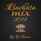 Bachata Mix 2014 By Dj Rivera - Impac Records