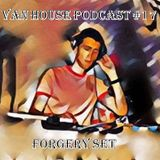 Van House Forgery Set July 2019 Podcast #17