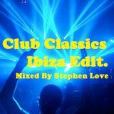 Club Classics Ibiza Edit Mixed By Stephen Love