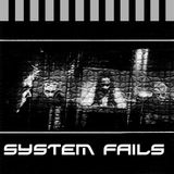 System fails