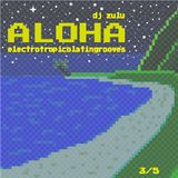 Aloha - Electropicolatingrooves 3/5