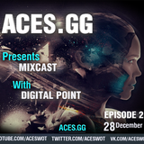 Aces.GG - Mixcast - Episode 002 with Digital Point