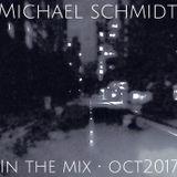 Michael Schmidt - In The Mix - October 2017