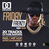 @DJDAYDAY_ / #FridayFrenzyMix 008 [R&B | HIP HOP | AFRO BASHMENT]