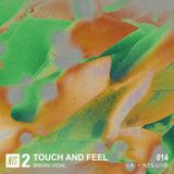 Touch and Feel w/ Brian Vidal - 11th March 2019