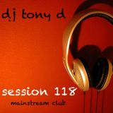 Session 118 - Mainstream Club