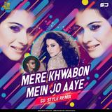 Mere Khwabon Mein Jo Aaye - SD Style Remix