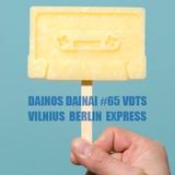 Dainos Dainai 65 VDTS: Vilnius Berlin Express