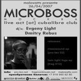 Microboss Live @ Malowatts, Cuba Libre Club 26.04.07
