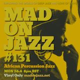 MADONJAZZ #131: African Percussion Jazz