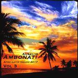 Ambonati 'Auxelio' - Afro Latin House 2017 (vol 3)