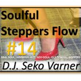 Soulful Steppers Flow #14 (Chicago Step-Two Step-Hand Dance-Boppers-Ballroomers) - DJ Seko Varner