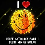 House Anthology part 1 guest mix by GMLAB