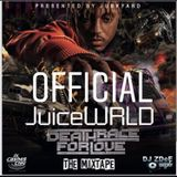 Official Juice WRLD Mixtape ( Mixed by: DJ CASHESCLAY &  DJ ZDeE)