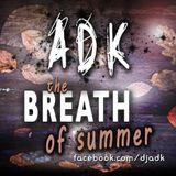 ADK - The Breath of Summer 2014 - (The Hypnotic Techhouse DJ Mix) - facebook.com/djadk - adk music