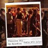 Popscene #11 (Indie Mix July)