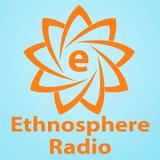 Ethnosphere Radio: April 20 th-2014