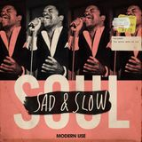Modern Use : Sad & Slow Soul