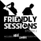 2F Friendly Sessions, Ep. 2 (Includes Milk N Cookies Guest Mix)