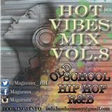 Hot Vibes Mix Vol.8 (Old School Hip Hop & RnB)