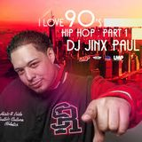 DJ Jinx Paul - I Love The 90's Hip Hop Edition Mixtape Part 1 (1990) - R.I.P Jinx Paul