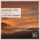DubKraft Rec. / FFO Podcast 08 - Victor Norman