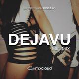 DEJAVU MINIMIX - DJ CRISTHIAN BEGAZO FT CAM