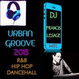 Dj Francis Lesage Mtl - Urban Groove 2015