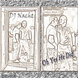 DJ Nacht - Oh Yes He Did!