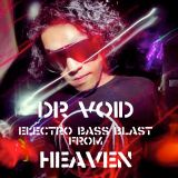 DrVoid's Electro Bass Blast From Heaven.