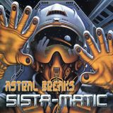 ASTRAL BREAKZ - Sista-Matic