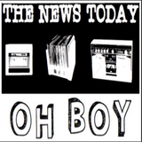 The News Today, Oh Boy:  Episode 26